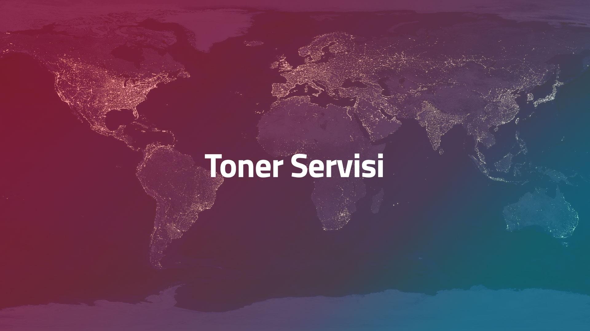 Toner Servisi